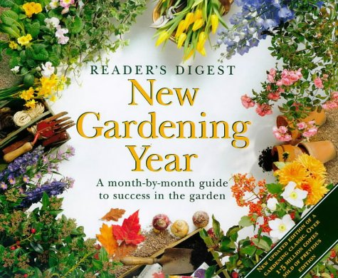 9780276421501: New Gardening Year: A Month-by-month Guide to Success in the Garden (Readers Digest)