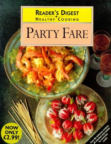Party Fare (Healthy Cooking S.): Reader's Digest