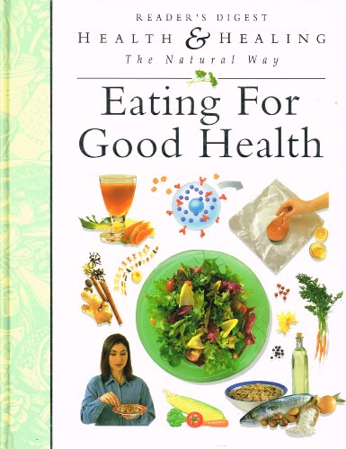 9780276421945: Eating for Good Health (Health and Healing the Natural Way)