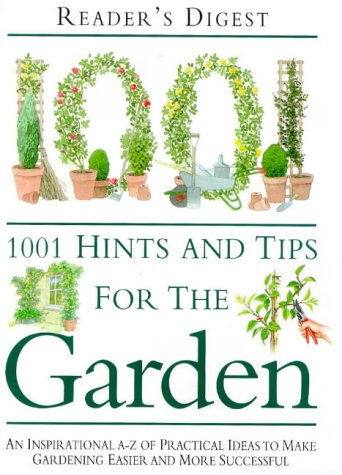 1001 Hints and Tips for the Garden: Reader's Digest