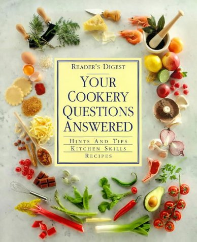 9780276422331: Your Cookery Questions Answered: An Illustrated A-Z Guide to the Hows, Whys and Whens of Cooking (Readers Digest)
