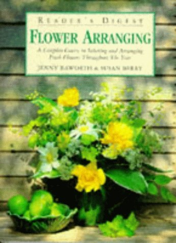 """Reader's Digest"" Guide to Flower Arranging (027642235X) by Raworth, Jenny; Berry, Susan; Reader's Digest Association"