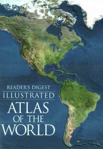 Reader's Digest Illustrated Atlas of the World: Reader's Digest Editors