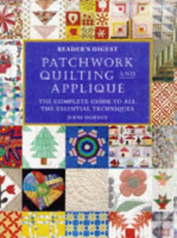 9780276423468: Patchwork, Quilting and Applique: The Complete Guide to All the Essential Techniques