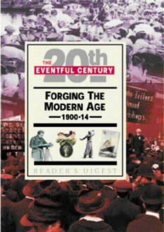9780276423635: 'FORGING THE MODERN AGE, 1900-14 (EVENTFUL CENTURY)'