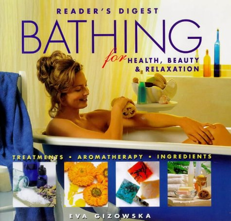 9780276423963: Bathing for Health, Beauty and Relaxation: Treatments, Aromatherapy, Ingredients