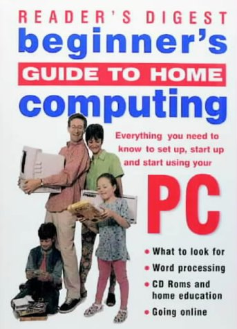 9780276423970: Beginner's Guide to Home Computing: Everything You Need to Know to Set Up and Start Using Your PC