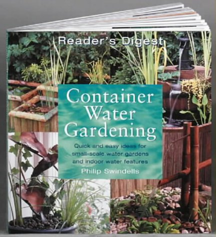 9780276423994: Container Water Gardening: Quick and Easy Ideas for Small-scale Water Gardens and Indoor Water Features