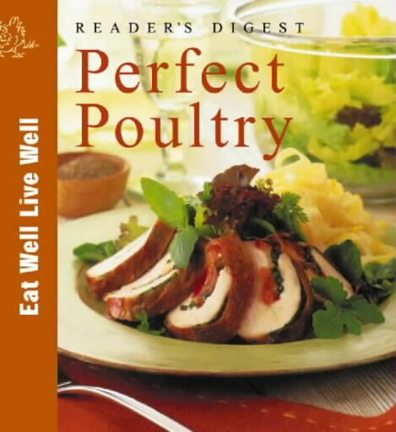 Reader's Digest Perfect Poultry (Eat Well, Live Well)