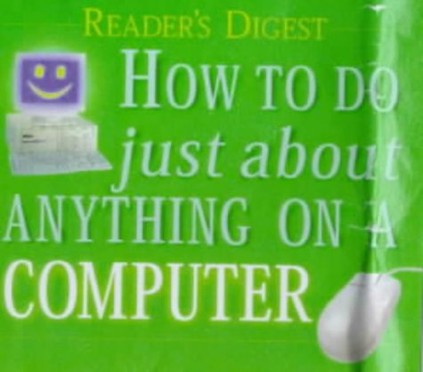 9780276424359: How to Do Just About Anything on a Computer (Readers Digest)