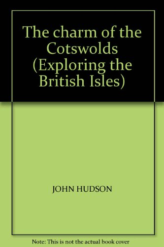 9780276424564: The charm of the Cotswolds (Exploring the British Isles)
