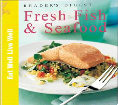 9780276424748: Reader's Digest Book of Fresh Fish and Seafood (Eat Well, Live Well S.)