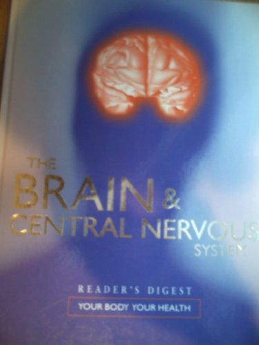 The Brain & Central Nervous System (Your Body Your Health): Edited By Nikki Sims