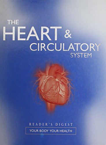 9780276424816: THE HEART AND CIRCULATORY SYSTEM; Reader's Digest Your Body Your Health, (Your Body Your Health)