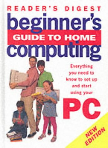 9780276425622: Beginner's Guide to Home Computing: Everything You Need to Know to Set Up and Start Using Your PC