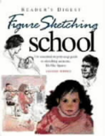 9780276425707: Figure Sketching School: The Essential Step-by-step Guide to Sketching Accurate Life-like Figures (Readers Digest)