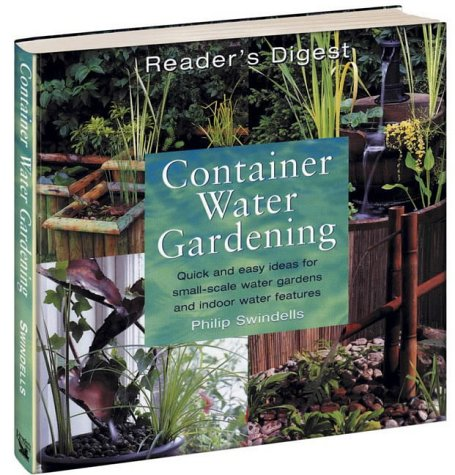 9780276425721: Container Water Gardening: Quick and Easy Ideas for Small-scale Water Gardens and Indoor Water Features
