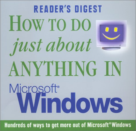 How to do Just About Anything in Microsoft Windows (9780276425899) by Editors Of Reader's Digest; Digest, Reader's