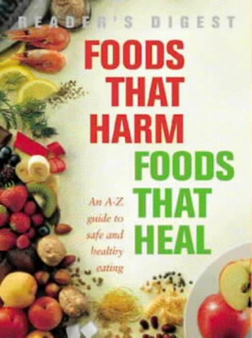 9780276426735: Foods That Harm, Foods That Heal: An A-Z Guide to Safe and Healthy Eating