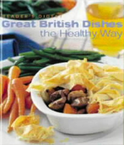9780276426988: Great British Dishes the Healthy Way (Readers Digest)