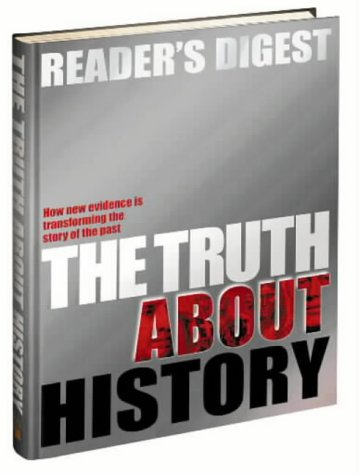 9780276427510: The Truth About History: How New Evidence is Transforming the Story of the Past