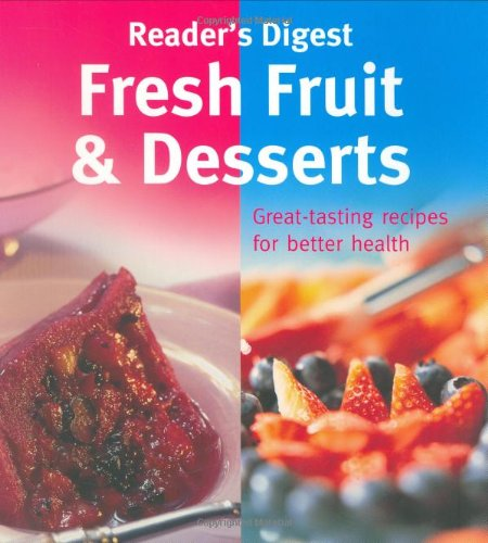 Fresh Fruit and Desserts (Eat Well, Live Well) (9780276427954) by Reader's Digest
