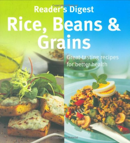 Rice Beans and Grains (Eat Well, Live Well) (9780276428890) by Reader's Digest