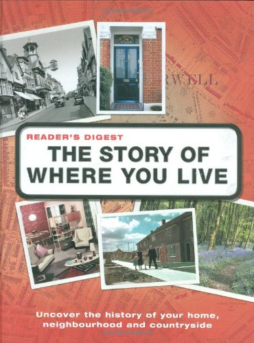 9780276429590: The Story of Where You Live: Trace the Roots of Your Locality, Its People and Landscape (Readers Digest)