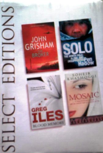 9780276429934: READERS DIGEST SELECT EDITIONS: THE BROKER: SOLO: BLOOD MEMORY: MOSAIC