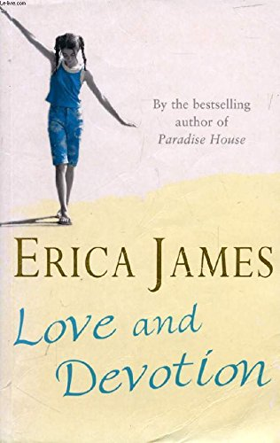 OF LOVE AND LIFE: Love and Devotion: Erica James and