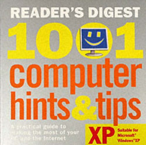 1001 Computer Hints and Tips: A Practical Guide to Making the Most of Your PC and the Internet (9780276440373) by Reader's Digest