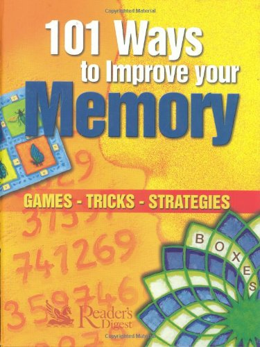 101 Ways to Improve Your Memory: Reader's Digest
