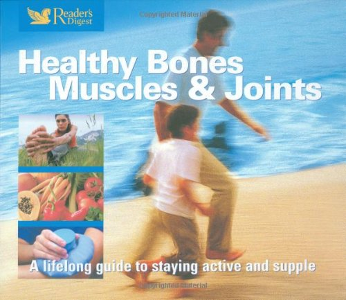 Healthy Bones, Muscles and Joints (Readers Digest): Reader's Digest