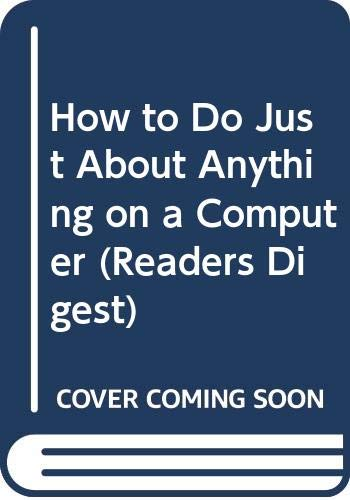 9780276440915: How to Do Just About Anything on a Computer (Readers Digest)