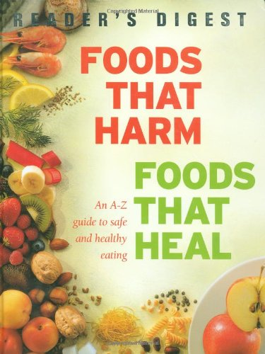 9780276442292: Foods That Harm, Foods That Heal: An A-Z Guide to Safe and Healthy Eating