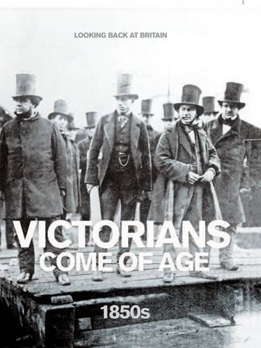 9780276442513: Victorians Come of Age: 1850's (Looking Back at Britain)