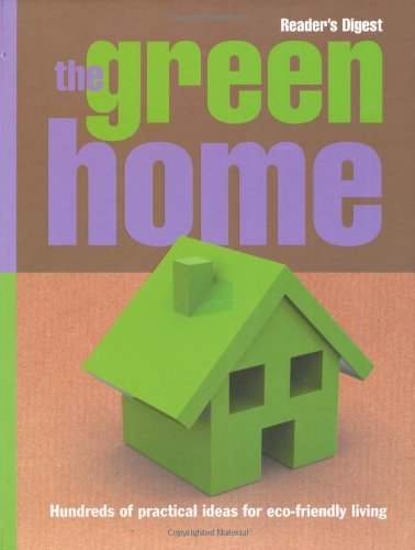 9780276443794: The Green Home: Hundreds of Practical Ideas for Eco-Friendly Living
