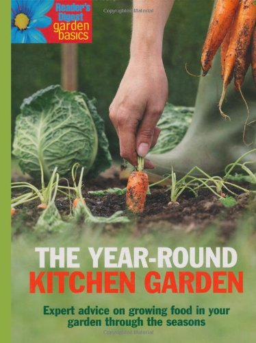 The Year-Round Kitchen Garden (Garden Basics) (027644387X) by Readers Digest
