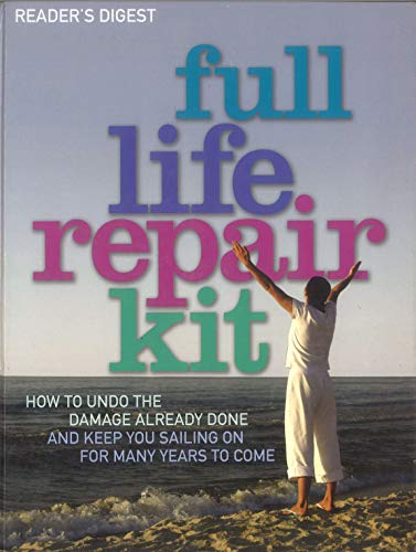 9780276444180: FULL LIFE REPAIR KIT. HOW TO UNDO THE DAMAGE ALREADY DONE AND KEEP YOU SAILING ON FOR MANY YEARS TO
