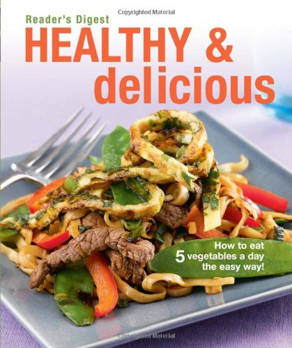 9780276445026: Healthy and Delicious: How to Eat Five Vegetables a Day the Easy Way!