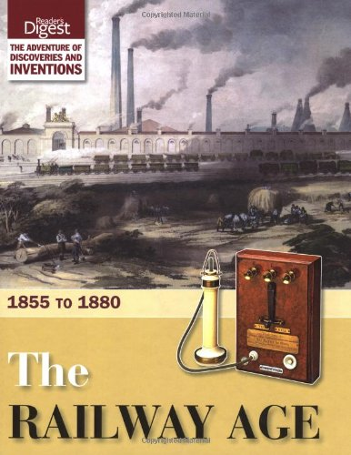 The Railway Age: 1855 to 1880. (0276445198) by Reader's Digest