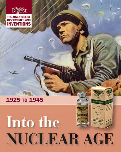 Into the Nuclear Age: 1925 to 1945. (0276445228) by Reader's Digest