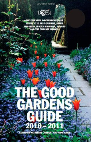 9780276445811: The Good Gardens Guide 2010-2011: The Essential Independent Guide to the 1200 Best Gardens, Parks and Green Spaces in Britain, Ireland and the Channel Islands