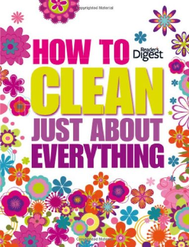 9780276445828: How to Clean Just about Everything.