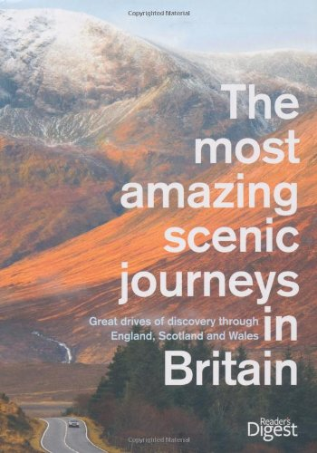The Most Amazing Scenic Journeys in Britain.: Reader's Digest