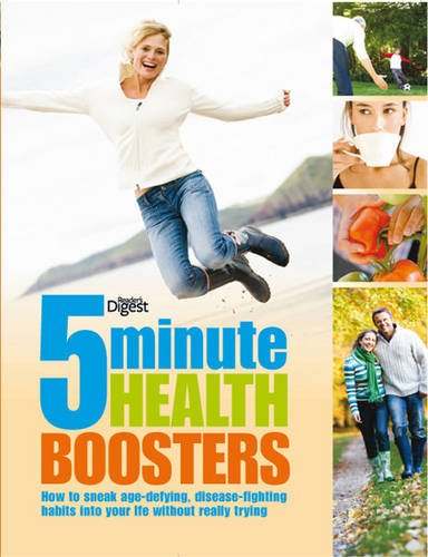 5 Minute Health Boosters: How to Sneak Age-Defying, Disease-Fighting Habits into Your Life without Really Trying (0276445856) by Reader's Digest