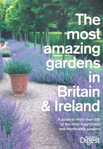 9780276445866: The Most Amazing Gardens in Britain and Ireland: A Guide to the Most Magnificent and Memorable Gardens