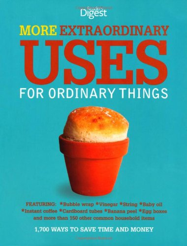9780276445897: More Extraordinary Uses for Ordinary Things: 1700 Ways to Save Time and Money (Readers Digest)