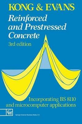 Reinforced and Prestressed Concrete: Kong, F K