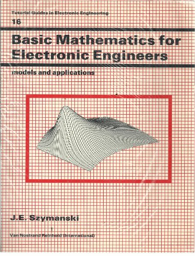 9780278000681: Basic Mathematics for Electronic Engineers: Models and Applications (Tutorial Guides in Electronic Engineering (Closed))